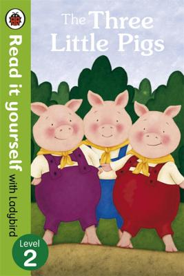 The Three Little Pigs - Read it Yourself with Ladybird: Level 2 - Allyn, Virginia (Illustrator)