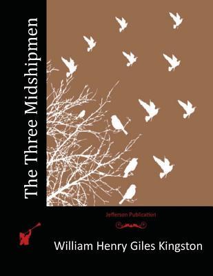 The Three Midshipmen - Kingston, William Henry Giles