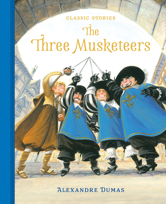 The Three Musketeers - Dumas, Alexandre (Original Author), and Pirotta, Saviour (Adapted by)
