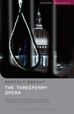 The Threepenny Opera - Brecht, Bertolt, and Manheim, Ralph (Volume editor), and Willett, John (Volume editor)