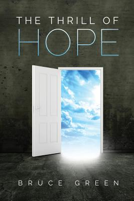 The Thrill of Hope: A Commentary on Revelation - Green, Bruce