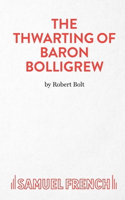 The Thwarting of Baron Bolligrew - Bolt, Robert