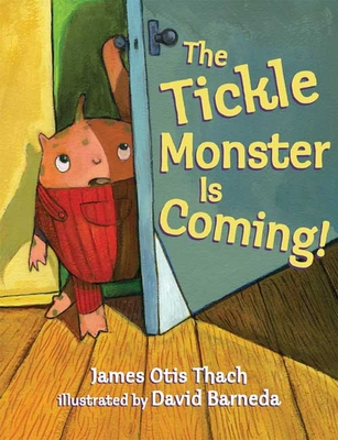 The Tickle Monster Is Coming! - Thach, James Otis