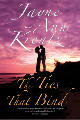 The Ties That Bind: a Californian Romance - Krentz, Jayne Ann