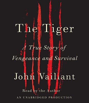 The Tiger: A True Story of Vengeance and Survival - Vaillant, John (Read by)