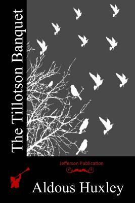The Tillotson Banquet - Huxley, Aldous
