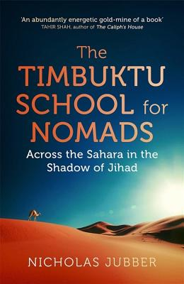 The Timbuktu School for Nomads - Jubber, Nicholas