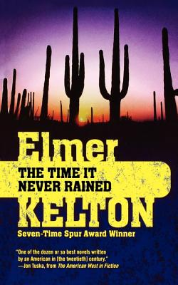 The Time It Never Rained - Kelton, Elmer