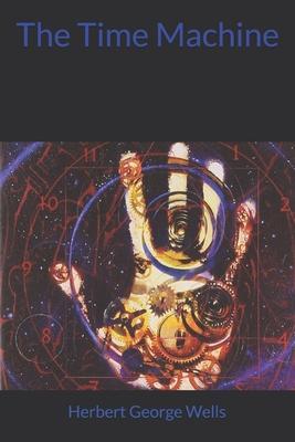 The Time Machine - Wells, Herbert George