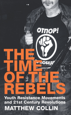 The Time of the Rebels - Collin, Matthew