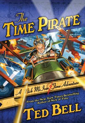 The Time Pirate: A Nick McIver Time Adventure - Bell, Ted