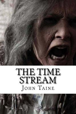 The Time Stream - Taine, John