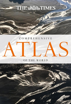 The Times Comprehensive Atlas of the World: 14th Edition - Times Atlases
