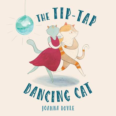 The Tip-tap Dancing Cat - Boyle, Joanna