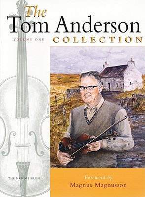 The Tom Anderson Collection, Volume One - Anderson, Tom, and Magnusson, Magnus (Foreword by)