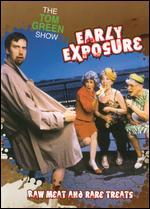 The Tom Green Show: Early Exposure - Raw Meat and Rare Treats - Darcy De Toni