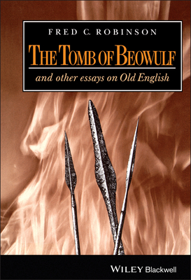 The Tomb of Beowulf: And Other Essays on Old English - Robinson, Fred C, Professor