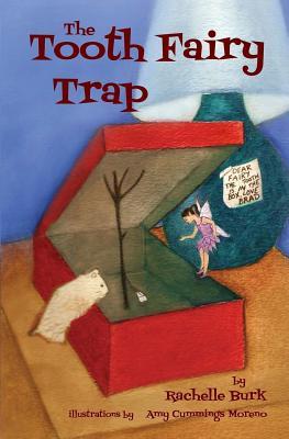 The Tooth Fairy Trap - Burk, Rachelle