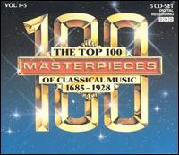 The Top 100 Masterpieces of Classical Music, Vols. 1-5 - Bela Banfalvi (violin); Béla Kovács (clarinet); Bernd Meiser (horn); Blechbläserensemble Ludwig Güttler; Budapest Strings;...