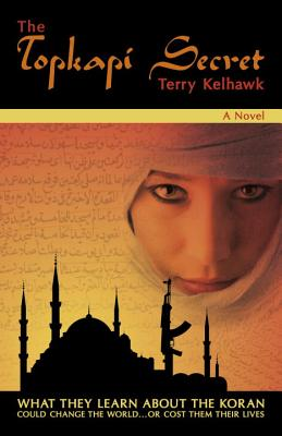 The Topkapi Secret - Kelhawk, Terry