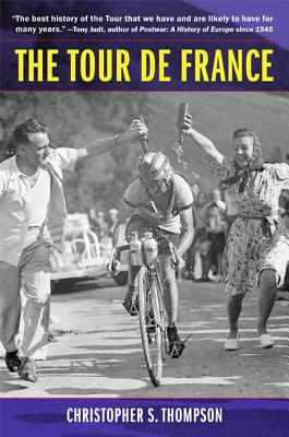 The Tour de France: A Cultural History - Thompson, Christopher S