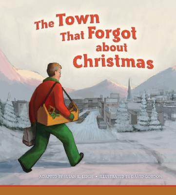 The Town That Forgot about Christmas - Leigh, Susan K