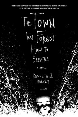 The Town That Forgot How to Breathe - Harvey, Kenneth