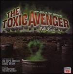 The Toxic Avenger Musical [Original Cast Recording]