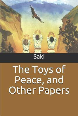 The Toys of Peace, and Other Papers - Saki