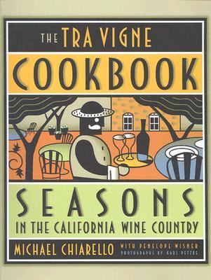 The Tra Vigne Cookbook - Chiarello, Michael, and Petzke, Karl (Photographer), and Wisner, Penelope