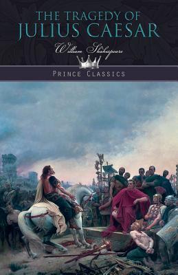 The Tragedy of Julius Caesar - Shakespeare, William