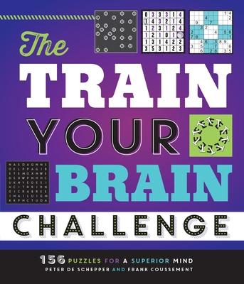 The Train Your Brain Challenge: 156 Puzzles for a Superior Mind - De Schepper, Peter