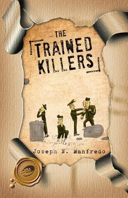 The Trained Killers - Manfredo, Joseph N