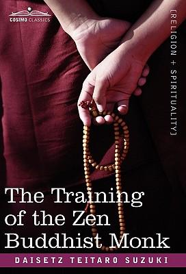 The Training of the Zen Buddhist Monk - Suzuki, Daisetz Teitaro