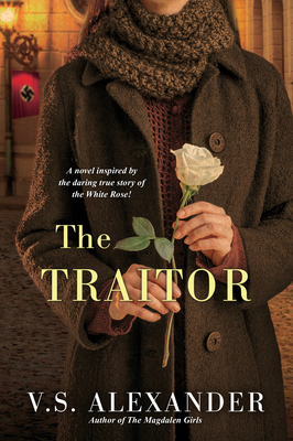 The Traitor: A Heart-Wrenching Saga of WWII Nazi-Resistance - Alexander, V S