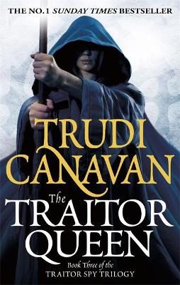 The Traitor Queen: Book 3 of the Traitor Spy - Canavan, Trudi