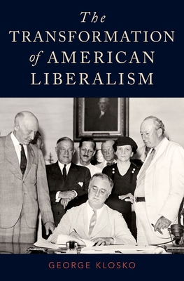 The Transformation of American Liberalism - Klosko, George