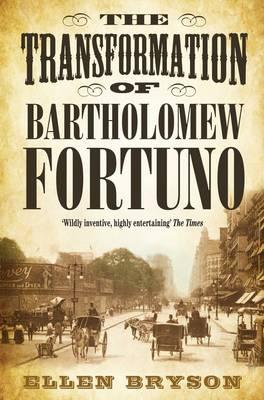 The Transformation of Bartholomew Fortuno - Bryson, Ellen