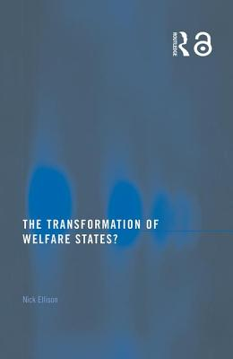 The Transformation of Welfare States? - Ellison, Nicholas