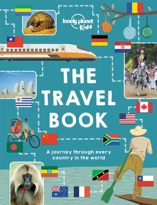 The Travel Book: A Journey Through Every Country in the World - Kids, Lonely Planet