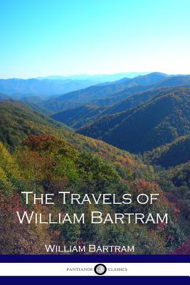 The Travels of William Bartram - Bartram, William