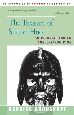 The Treasure of Sutton Hoo: Ship-Burial for an Anglo-Saxon King - Grohskopf, Bernice, and Phillips, C W (Foreword by), and Bruce-Mitford, Rupert Leo Scott (Preface by)