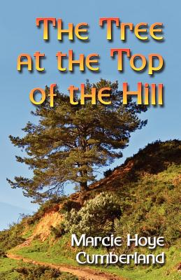 The Tree at the Top of the Hill - Cumberland, Marcie Hoye
