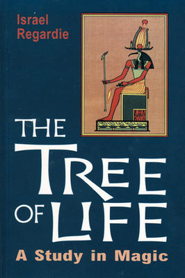 The Tree of Life: A Study in Magic - Regardie, Dr.