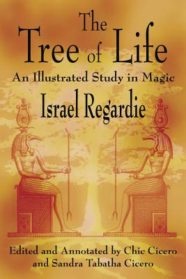 The Tree of Life: An Illustrated Study in Magic - Regardie, Israel, and Cicero, Chic, and Cicero, Sandra Tabatha