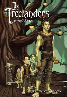 The Treelanders: Journey to the Giants - Beccia, Stephen John