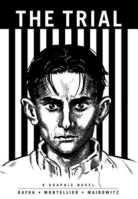 The Trial: A Graphic Novel - Kafka, Franz, and Mairowitz, David Zane (Translated by)