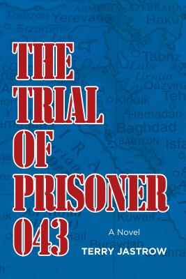 The Trial of Prisoner 043 - Jastrow, Terry