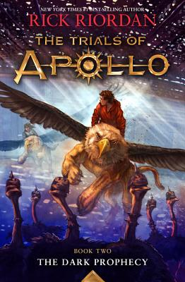 The Trials of Apollo, Book Two: The Dark Prophecy - Riordan, Rick