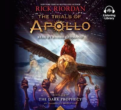 The Trials of Apollo, Book Two: The Dark Prophecy - Riordan, Rick, and Daymond, Robbie (Read by)